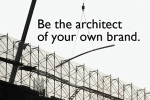 Be the architect of your own brand